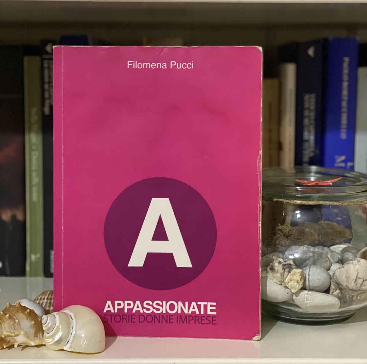 """Un libro che mi aspetta: """"Appassionate"""" di Filomena Pucci"""